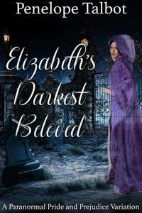 Elizabeth's Darkest Beloved: A Paranormal Pride and Prejudice Variation