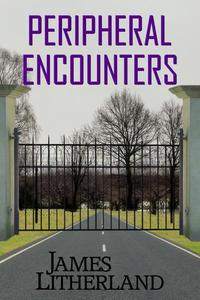 Peripheral Encounters