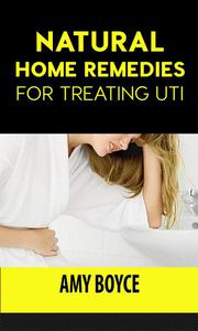 Natural Home Remedies for Treating UTI