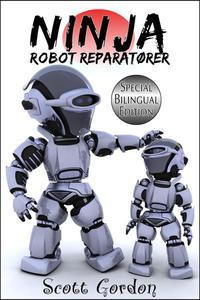 Ninja Robot Reparatører: Special Bilingual Edition