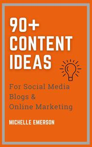 90+ Content Ideas for Social Media, Blogs & Online Marketing