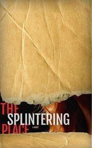 The Splintering Place