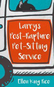 Larry's Post-Rapture Pet-Sitting Service