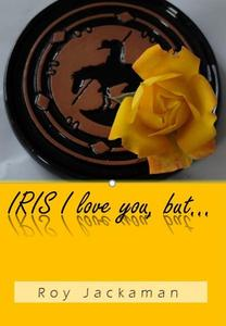 IRIS I love you, but...