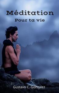 Méditation Pour ta vie