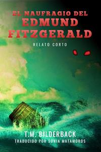 El Naufragio Del Edmund Fitzgerald - Relato Corto