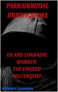 Paranormal Investigators ed And Lorraine Warren, The Enfield  Poltergeist