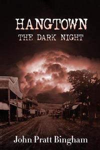 Hangtown, The Dark Night