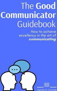 The Good Communicator Guidebook