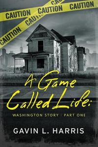 A Game Called Life: Washington Story