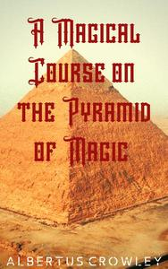 A Magical Course on the Pyramid of Magic