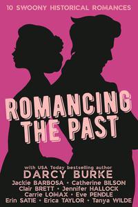 Romancing the Past: 10 Swoony Historical Romances