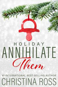 Annihilate Them: Holiday