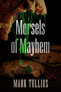 Morsels of Mayhem