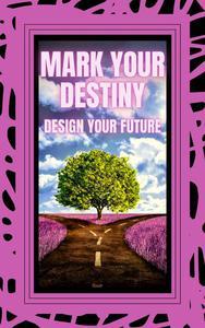 Mark Your Destiny