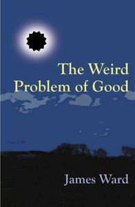 The Weird Problem of Good