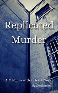 Replicated Murder