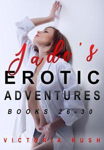 Jade's Erotic Adventures: Books 26 - 30