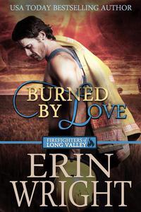 Burned by Love – A Fireman Western Romance Novel