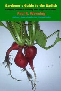 Gardener's Guide to the Radish