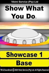 Show What You Do: Showcase 1 - Base