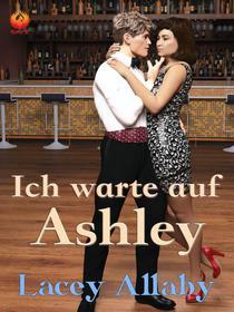 Ich warte auf Ashley