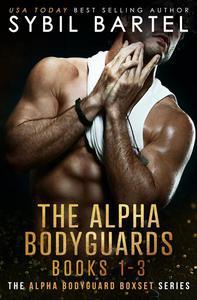 The Alpha Bodyguards Books 1-3