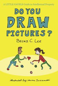 Do You Draw Pictures?: A Little Gavels Guide to Intellectual Property