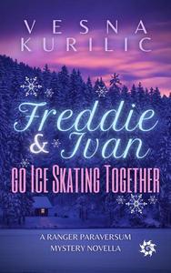 Freddie and Ivan Go Ice Skating Together