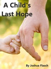 A Child's Last Hope