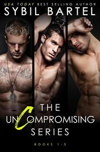The Uncompromising Series: Books 1 - 3