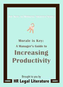 Morale is Key: A Manager's Guide to Increasing Productivity