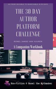 The 30 Day Author Platform Challenge: A Companion Workbook