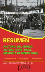 Resumen de Historia del Mundo Actual (1945-1995), Memoria de Medio Siglo