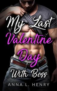 My Last Valentine Day With Boss