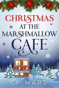 Christmas at the Marshmallow Cafe