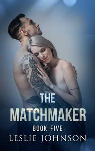 The Matchmaker - Book Five