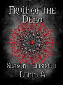 Fruit of the Dead - Season One: Episode One
