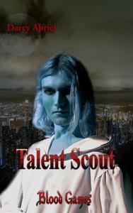 Talent Scout: Blood Games