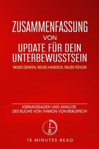 Zusammenfassung: Update für dein Unterbewusstsein: Kernaussagen und Analyse des Buchs von Thimon von Berlepsch