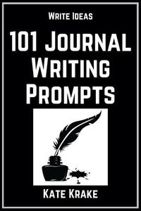 101 Journal Writing Prompts