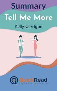 """Summary of """"Tell Me More"""" by Kelly Corrigan"""