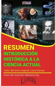 Resumen de Introducción Histórica a la Ciencia Actual