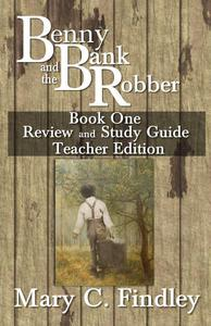 Benny and the Bank Robber Book One Review and Study Guide Teacher Edition