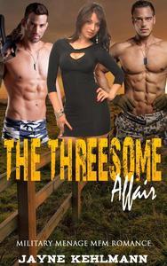 The Threesome Affair:  Military Menage MFM Romance