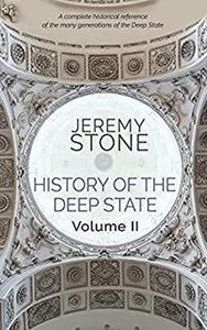 History of the Deep State Volume II