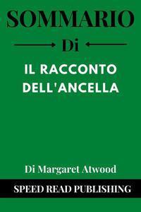 Sommario Di Il Racconto Dell'ancella Di Margaret Atwood