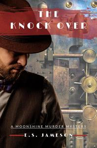 The Knock Over: A Roaring Twenties Mystery