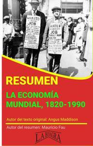 Resumen de La Economía Mundial, 1820-1990