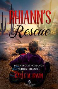 Rhiann's Rescue - Pet Rescue Romance Series Prequel